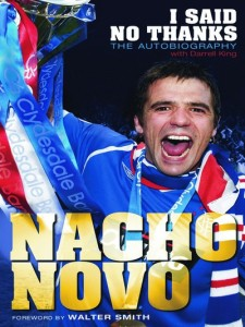 "Nacho Novo's Autobiography entitled ""I Said No Thanks"""